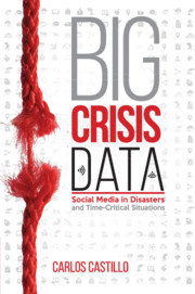 Big Crisis Data: Social Media in Disasters and Time-Critical Situations-cover