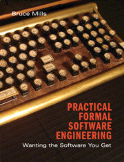 Practical Formal Software Engineering: Wanting the Software You Get-cover