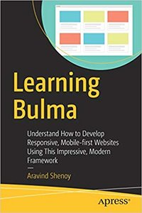 Learning Bulma: Understand How to Develop Responsive, Mobile-First Websites Using This Impressive, Modern Framework-cover
