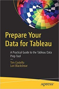 Prepare Your Data for Tableau: A Practical Guide to the Tableau Data Prep Tool-cover