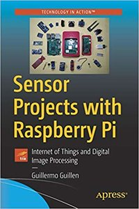 Sensor Projects with Raspberry Pi: Internet of Things and Digital Image Processing-cover
