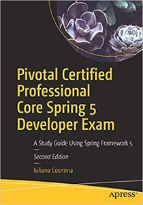 Pivotal Certified Professional Core Spring 5 Developer Exam: A Study Guide Using Spring Framework 5-cover