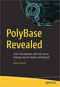 Polybase Revealed: Data Virtualization with SQL Server, Hadoop, Apache Spark, and Beyond (Paperback)-cover