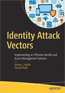 Identity Attack Vectors: Implementing an Effective Identity and Access Management Solution-cover