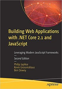 Building Web Applications with .Net Core 2.1 and JavaScript: Leveraging Modern JavaScript Frameworks-cover