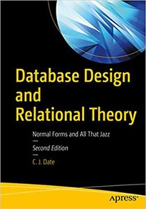 Database Design and Relational Theory: Normal Forms and All That Jazz-cover