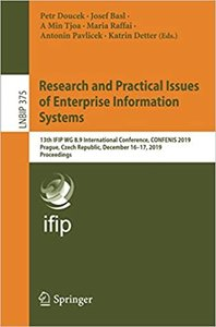 Research and Practical Issues of Enterprise Information Systems: 13th Ifip Wg 8.9 International Conference, Confenis 2019, Prague, Czech Republic, Dec-cover