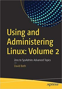 Using and Administering Linux: Volume 2: Zero to Sysadmin: Advanced Topics-cover
