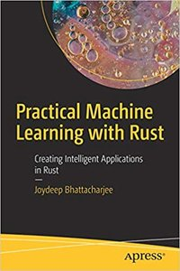 Practical Machine Learning with Rust: Creating Intelligent Applications in Rust (BY DHL)-cover