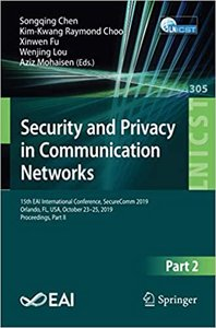 Security and Privacy in Communication Networks: 15th Eai International Conference, Securecomm 2019, Orlando, Fl, Usa, October 23-25, 2019, Proceedings-cover