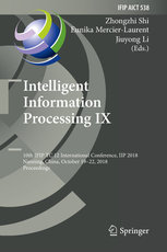 Intelligent Information Processing IX: 10th Ifip Tc 12 International Conference, Iip 2018, Nanning, China, October 19-22, 2018, Proceedings-cover