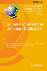 Automated Invention for Smart Industries: 18th International Triz Future Conference, Tfc 2018, Strasbourg, France, October 29-31, 2018, Proceedings-cover