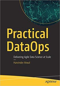 Practical Dataops: Delivering Agile Data Science at Scale-cover