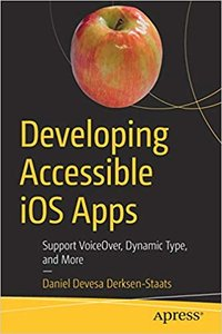 Developing Accessible IOS Apps: Support Voiceover, Dynamic Type, and More-cover