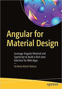 Angular for Material Design: Leverage Angular Material and Typescript to Build a Rich User Interface for Web Apps-cover