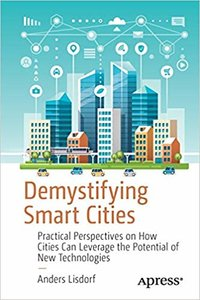 Demystifying Smart Cities: Practical Perspectives on How Cities Can Leverage the Potential of New Technologies-cover