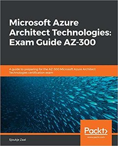 Microsoft Azure Architect Technologies: Exam Guide AZ-300-cover
