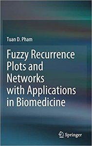 Fuzzy Recurrence Plots and Networks with Applications in Biomedicine-cover