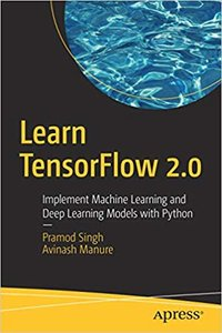 Learn TensorFlow 2.0: Implement Machine Learning and Deep Learning Models with Python-cover