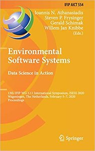 Environmental Software Systems. Data Science in Action: 13th Ifip Wg 5.11 International Symposium, Isess 2020, Wageningen, the Netherlands, February 5