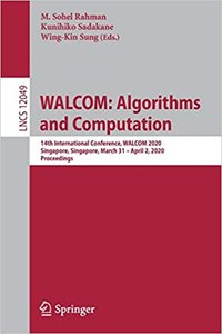 Walcom: Algorithms and Computation: 14th International Conference, Walcom 2020, Singapore, Singapore, March 31 - April 2, 2020, Proceedings-cover