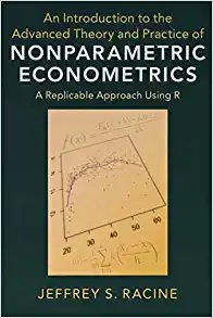 An Introduction to the Advanced Theory and Practice of Nonparametric Econometrics: A Replicable Approach Using R-cover