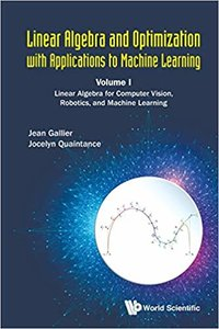 Linear Algebra and Optimization with Applications to Machine Learning: Volume I: Linear Algebra for Computer Vision, Robotics, and Machine Learning-cover