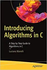 Introducing Algorithms in C: A Step by Step Guide to Algorithms in C-cover
