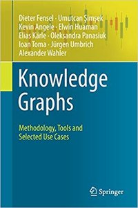 Knowledge Graphs: Methodology, Tools and Selected Use Cases-cover