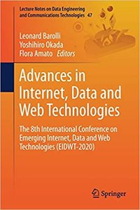 Advances in Internet, Data and Web Technologies: The 8th International Conference on Emerging Internet, Data and Web Technologies (Eidwt-2020)-cover