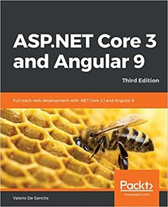 ASP.NET Core 3 and Angular 9: Full stack web development with .NET Core 3.1 and Angular 9 (3rd Edition) -cover
