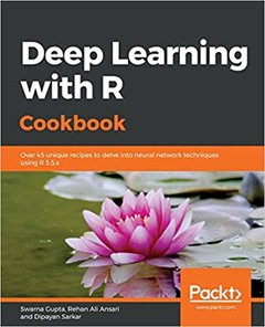 Deep Learning with R Cookbook: Over 45 unique recipes to delve into neural network techniques using R 3.5.x-cover