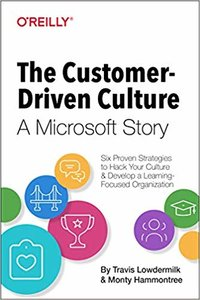 The Customer-Driven Culture: A Microsoft Story: Six Proven Strategies to Hack Your Culture and Develop a Learning-Focused Organization-cover