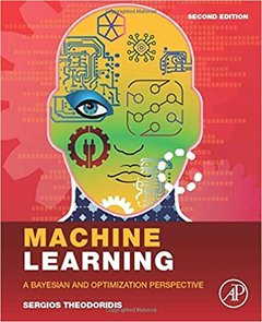 Machine Learning: A Bayesian and Optimization Perspective 2/e-cover