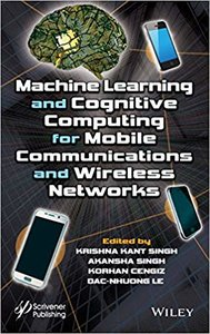 Machine Learning and Cognitive Computing for Mobile Communications and Wireless Networks-cover
