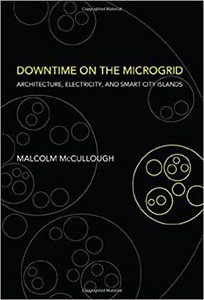 Downtime on the Microgrid: Architecture, Electricity, and Smart City Islands-cover