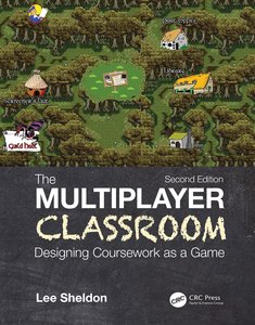 The Multiplayer Classroom: Designing Coursework as a Game (Hardcover)-cover
