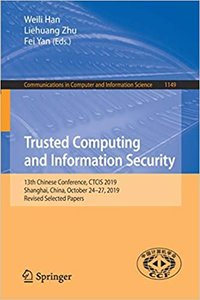 Trusted Computing and Information Security: 13th Chinese Conference, Ctcis 2019, Shanghai, China, October 24-27, 2019, Revised Selected Papers-cover