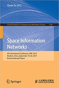 Space Information Networks: 4th International Conference, Sinc 2019, Wuzhen, China, September 19-20, 2019, Revised Selected Papers-cover