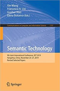 Semantic Technology: 9th Joint International Conference, Jist 2019, Hangzhou, China, November 25-27, 2019, Revised Selected Papers-cover
