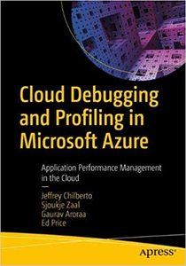 Cloud Debugging and Profiling in Microsoft Azure: Application Performance Management in the Cloud-cover