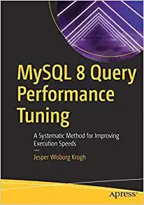 MySQL 8 Query Performance Tuning: A Systematic Method for Improving Execution Speeds-cover