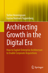 Architecting Growth in the Digital Era: How to Exploit Enterprise Architecture to Enable Corporate Acquisitions
