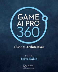 Game AI Pro 360: Guide to Architecture (Hardcover)-cover