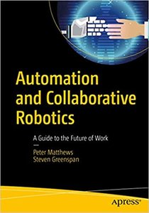 Automation and Collaborative Robotics: A Guide to the Future of Work-cover