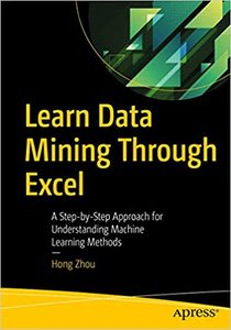 Learn Data Mining Through Excel: A Step-By-Step Approach for Understanding Machine Learning Methods-cover