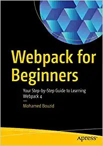 Webpack for Beginners: Your Step-By-Step Guide to Learning Webpack 4-cover