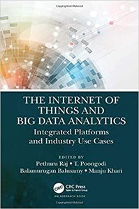 The Internet of Things and Big Data Analytics: Integrated Platforms and Industry Use Cases-cover