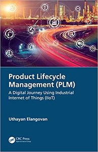 Product Lifecycle Management (Plm): A Digital Journey Using Industrial Internet of Things (Iiot)-cover