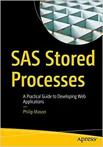 SAS Stored Processes: A Practical Guide to Developing Web Applications-cover